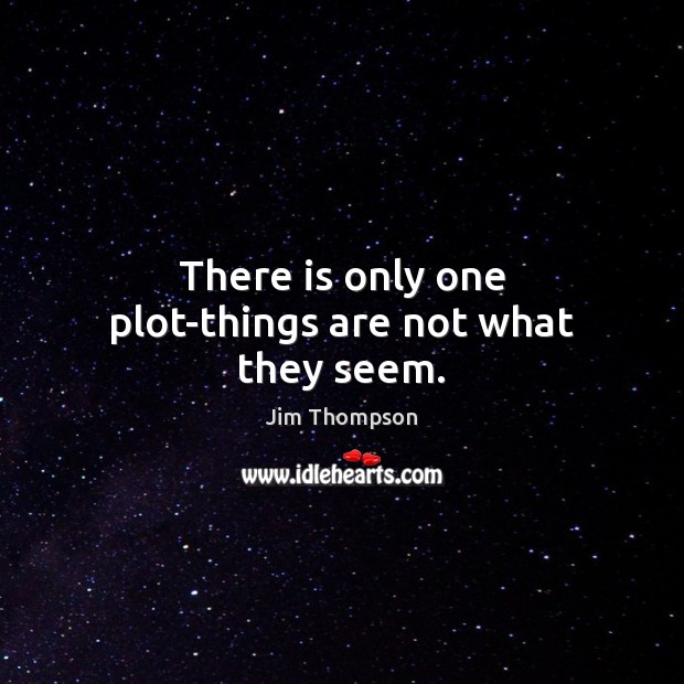 Image, There is only one plot-things are not what they seem.