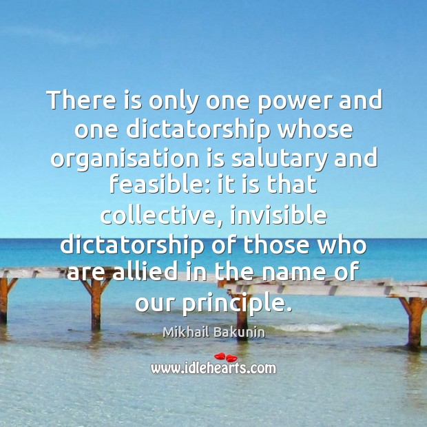 Image, There is only one power and one dictatorship whose organisation is salutary