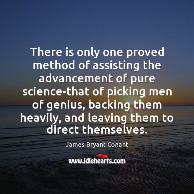 Image, There is only one proved method of assisting the advancement of pure