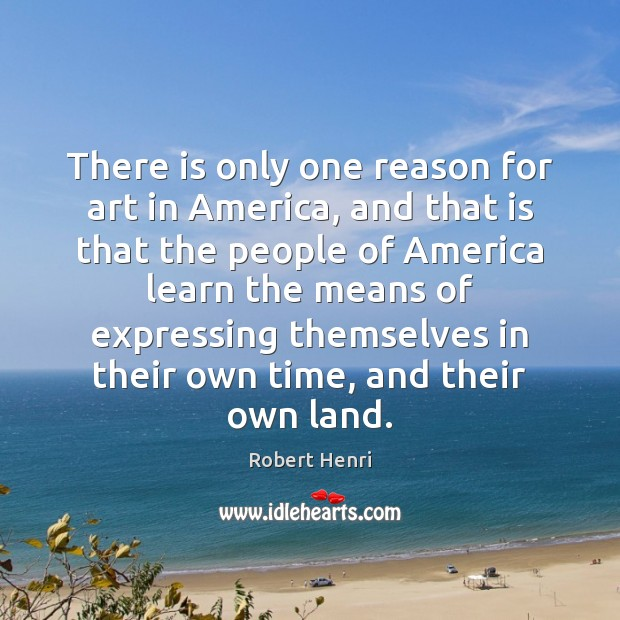 There is only one reason for art in America, and that is Image