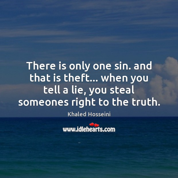 There is only one sin. and that is theft… when you tell Image