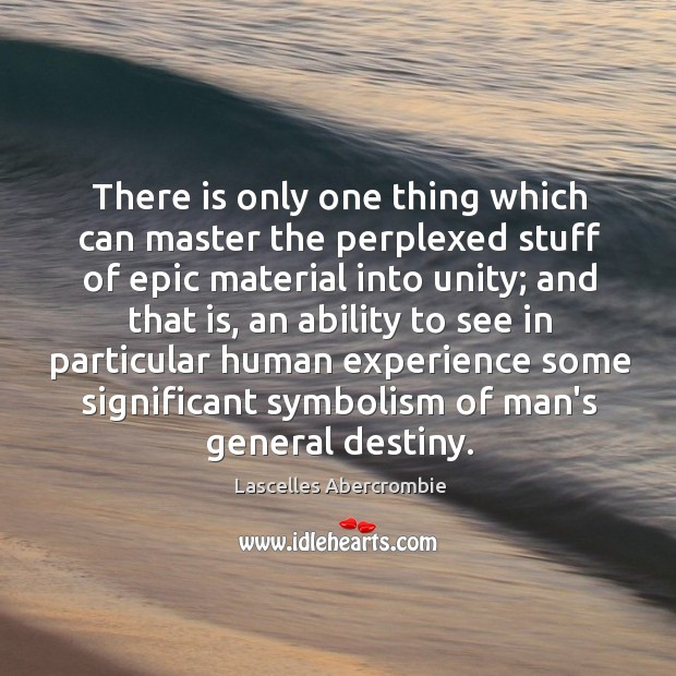 There is only one thing which can master the perplexed stuff of Image