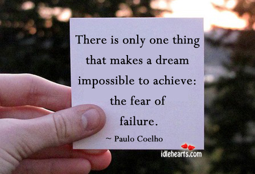 Only fear makes a dream impossible. Fear Quotes Image