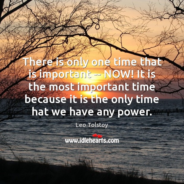 Image, There is only one time that is important — NOW! It is