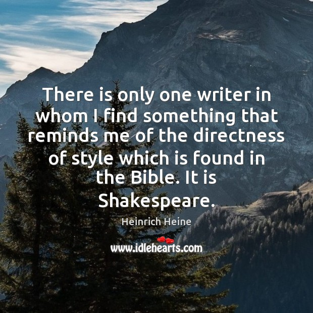 There is only one writer in whom I find something that reminds Heinrich Heine Picture Quote
