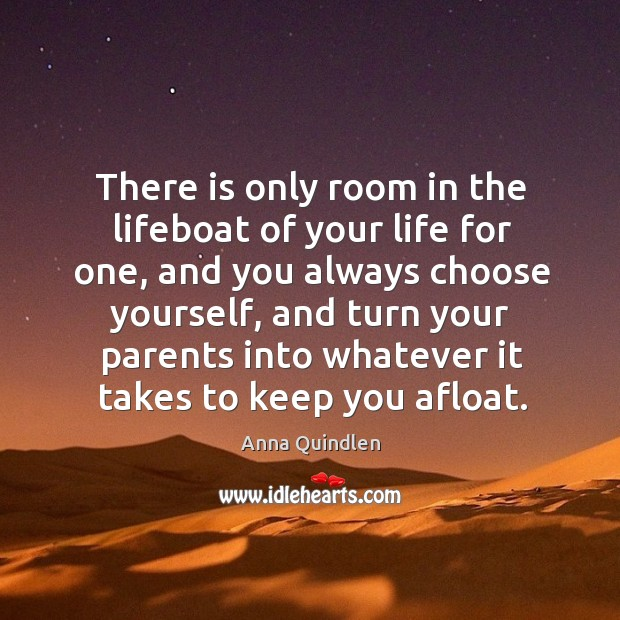 Image, There is only room in the lifeboat of your life for one