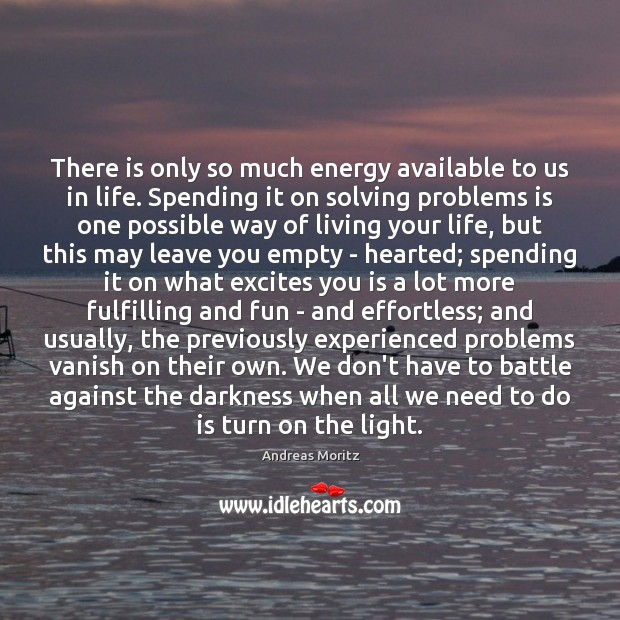 Image, There is only so much energy available to us in life. Spending