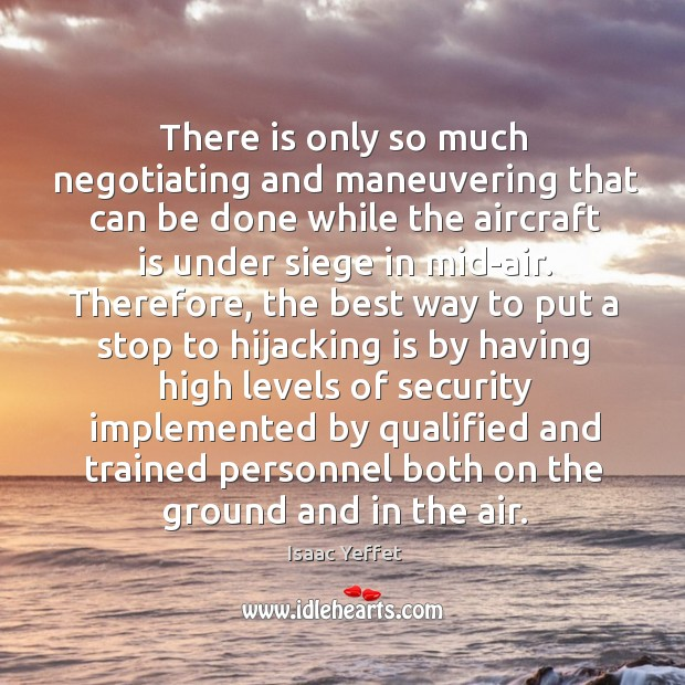 There is only so much negotiating and maneuvering that can be done while the aircraft is under siege in mid-air. Image