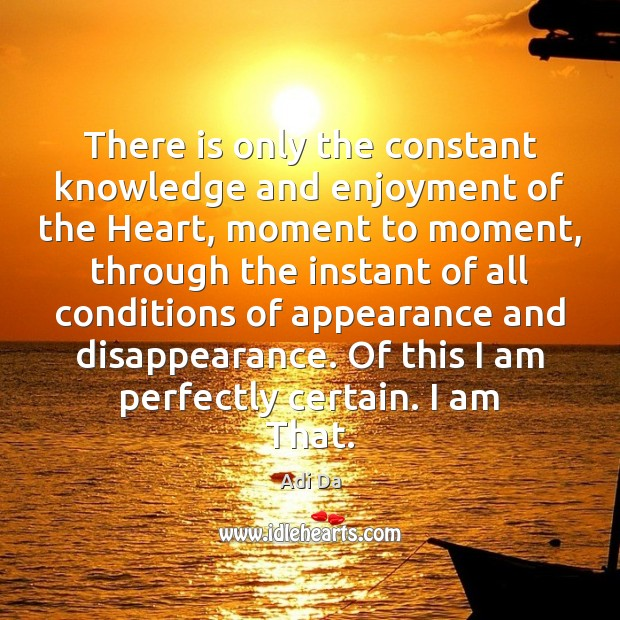 Image, There is only the constant knowledge and enjoyment of the Heart, moment