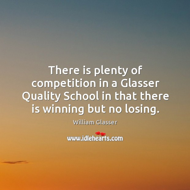 There is plenty of competition in a glasser quality school in that there is winning but no losing. Image