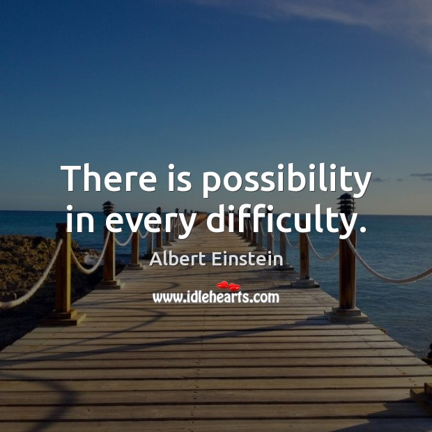 Image, There is possibility in every difficulty.