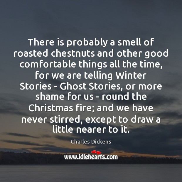 Image, There is probably a smell of roasted chestnuts and other good comfortable