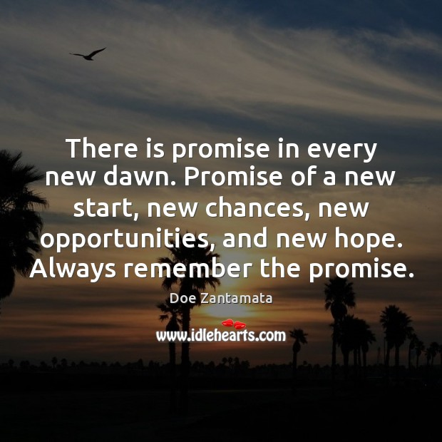There is promise in every new dawn. Image
