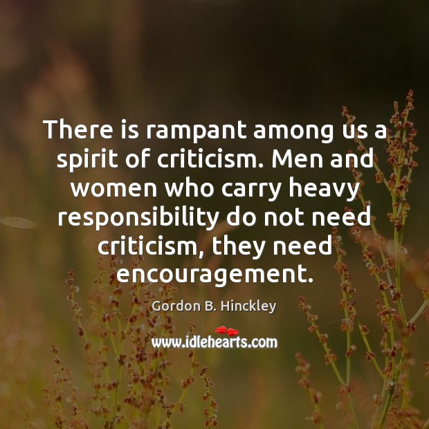 There is rampant among us a spirit of criticism. Men and women Image