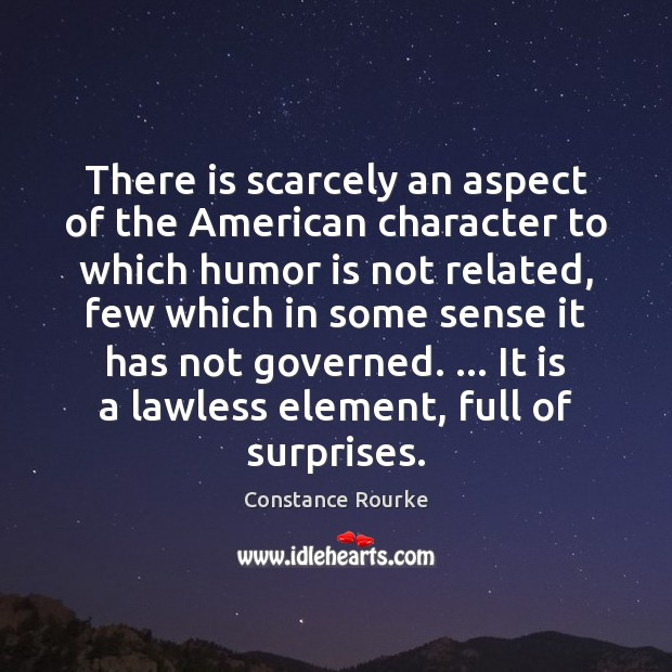 Image, There is scarcely an aspect of the American character to which humor