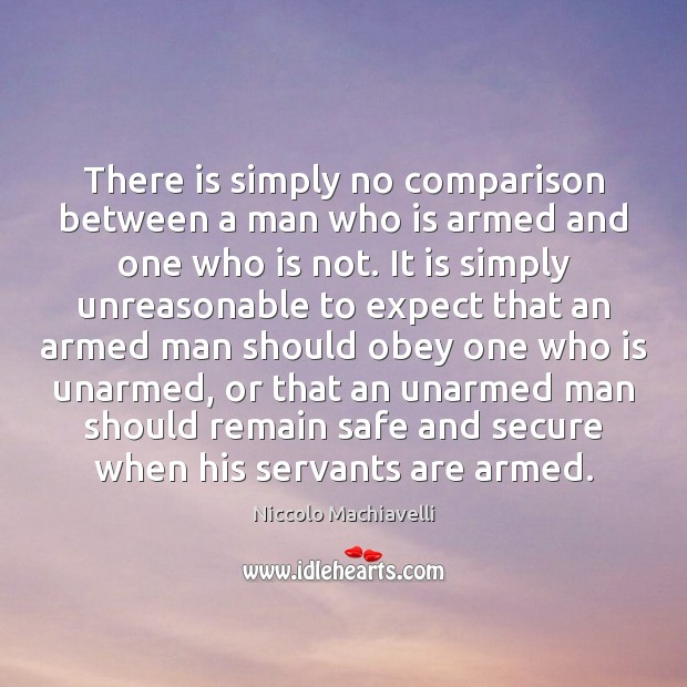Image, There is simply no comparison between a man who is armed and