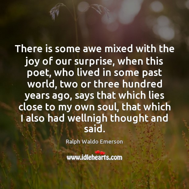 There is some awe mixed with the joy of our surprise, when Image