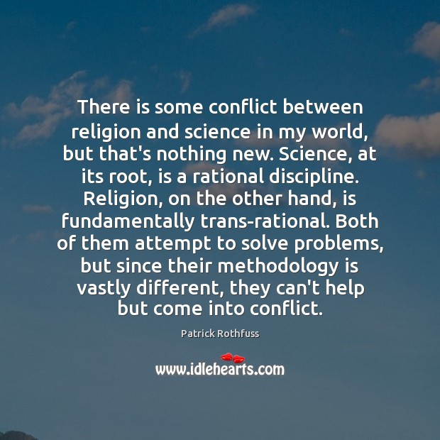 There is some conflict between religion and science in my world, but Image
