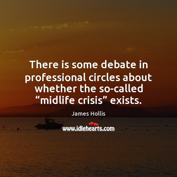 """Image, There is some debate in professional circles about whether the so-called """"midlife"""