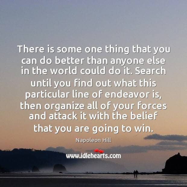 There is some one thing that you can do better than anyone Napoleon Hill Picture Quote