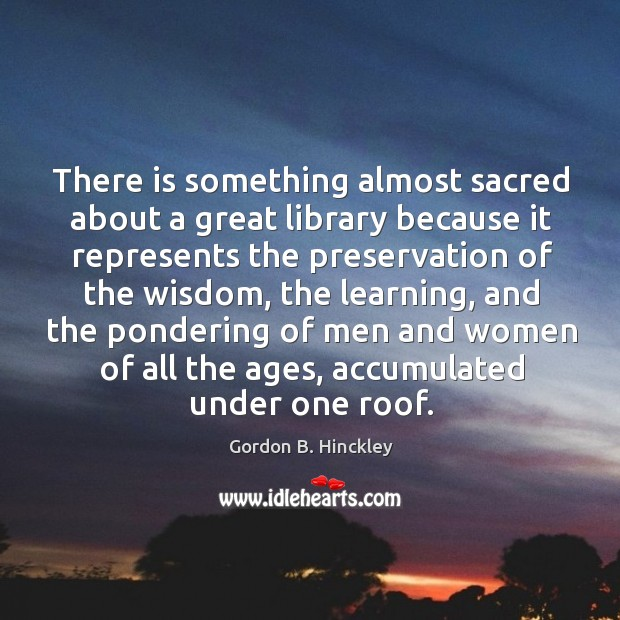 Image, There is something almost sacred about a great library because it represents