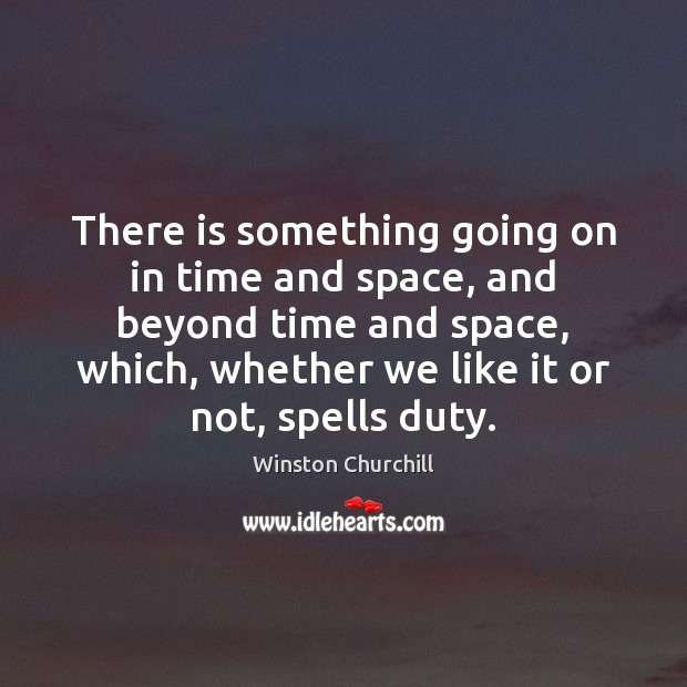 There is something going on in time and space, and beyond time Image