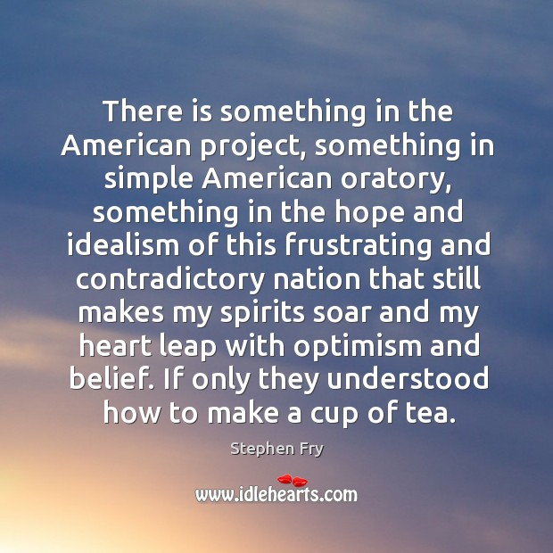 There is something in the American project, something in simple American oratory, Image