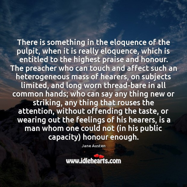 Image, There is something in the eloquence of the pulpit, when it is