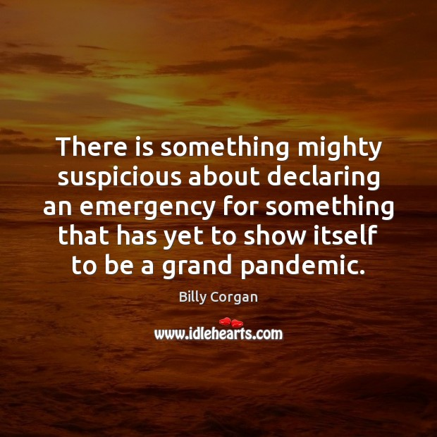 There is something mighty suspicious about declaring an emergency for something that Image