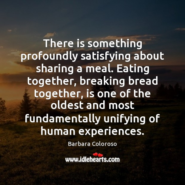Image, There is something profoundly satisfying about sharing a meal. Eating together, breaking