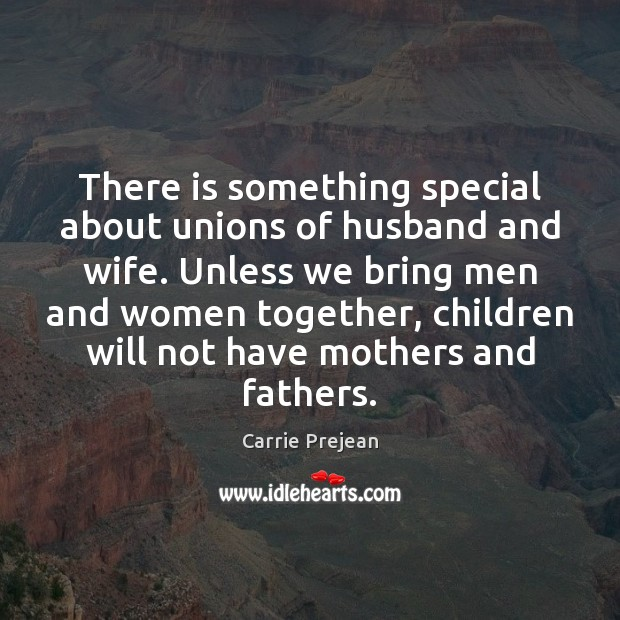 There is something special about unions of husband and wife. Unless we Image