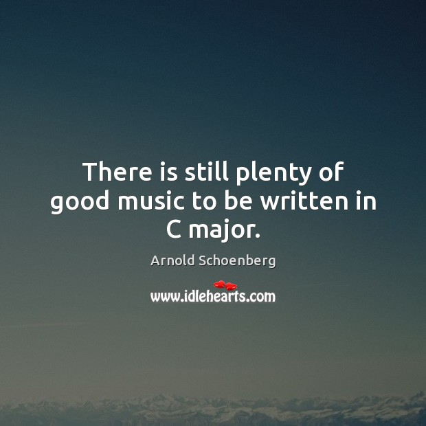 There is still plenty of good music to be written in C major. Image