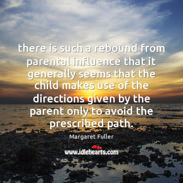 Image, There is such a rebound from parental influence that it generally seems