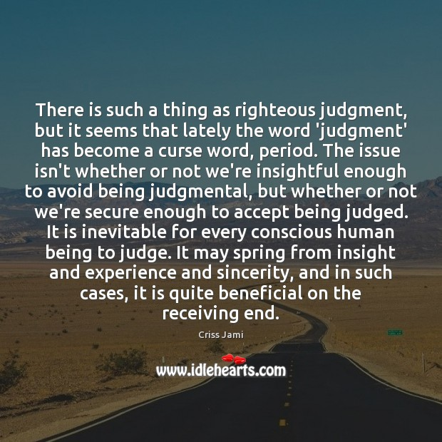 Image, There is such a thing as righteous judgment, but it seems that