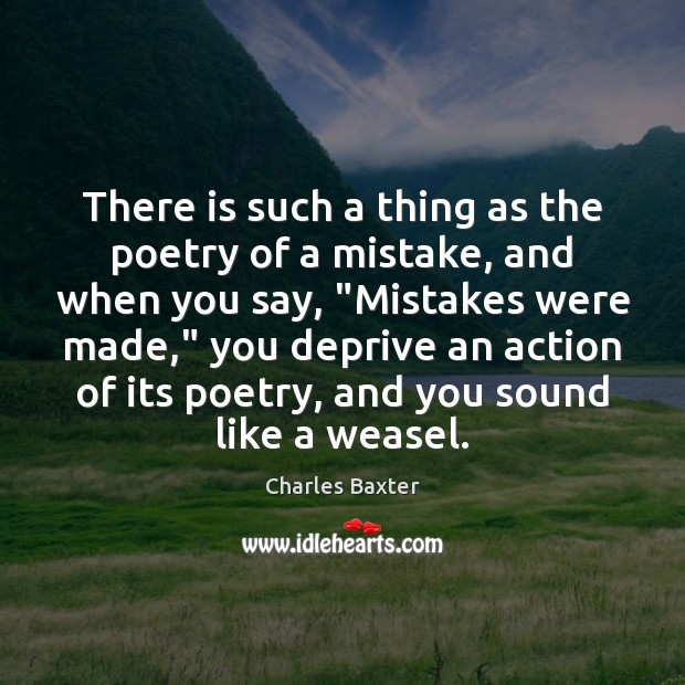 There is such a thing as the poetry of a mistake, and Image