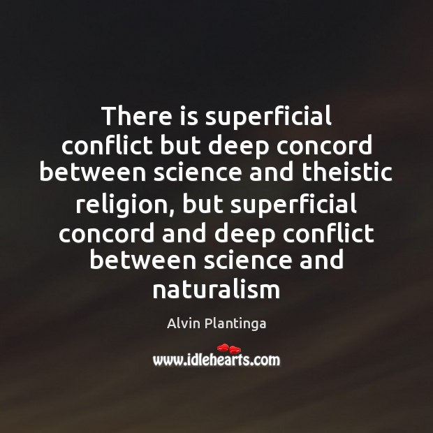 Image, There is superficial conflict but deep concord between science and theistic religion,