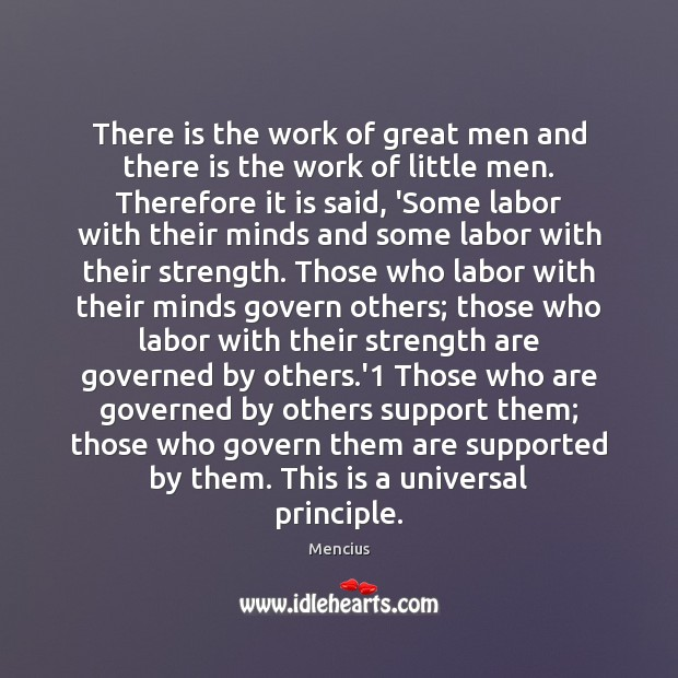 There is the work of great men and there is the work Mencius Picture Quote
