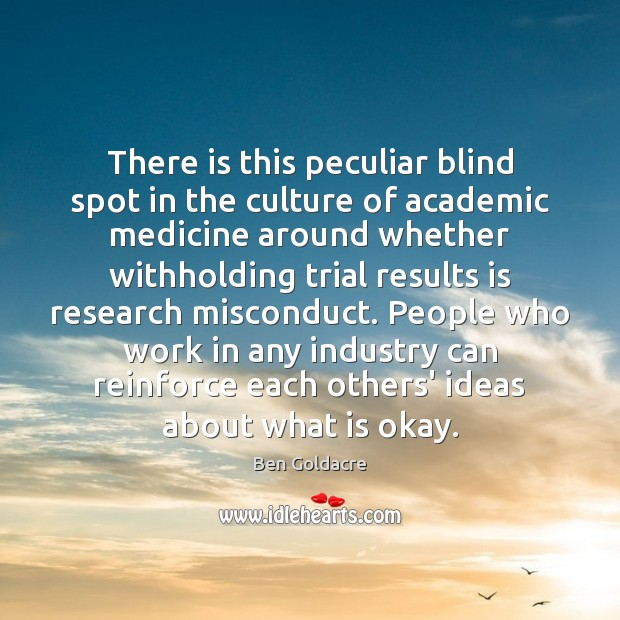 There is this peculiar blind spot in the culture of academic medicine Culture Quotes Image