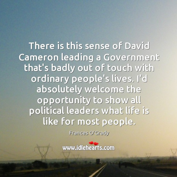 There is this sense of David Cameron leading a Government that's badly Image