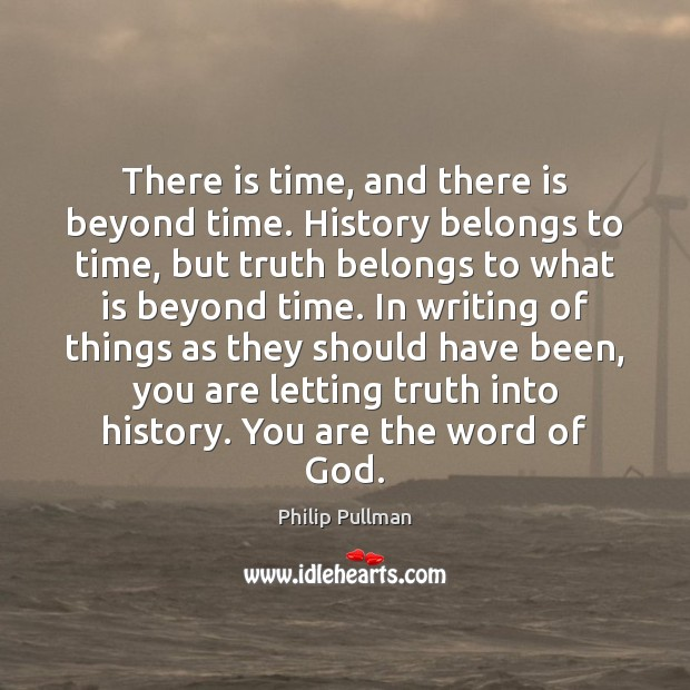 Image, There is time, and there is beyond time. History belongs to time,