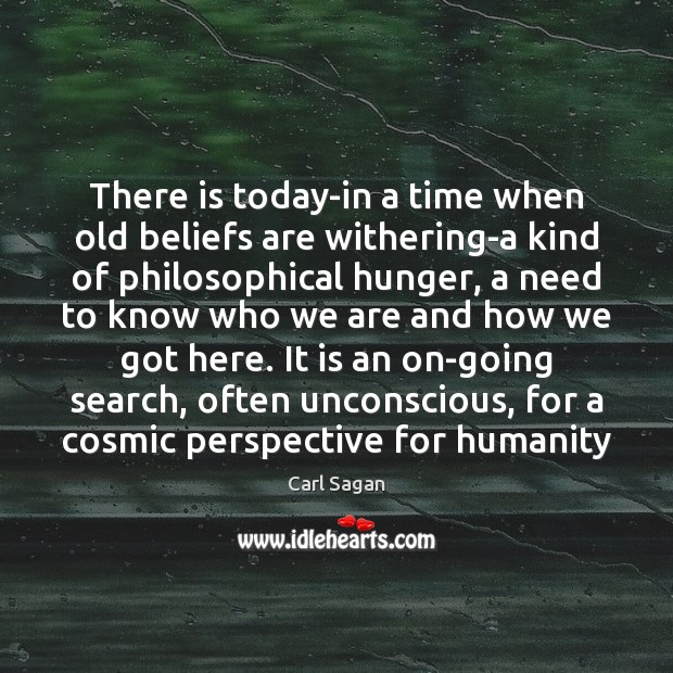 Image, There is today-in a time when old beliefs are withering-a kind of