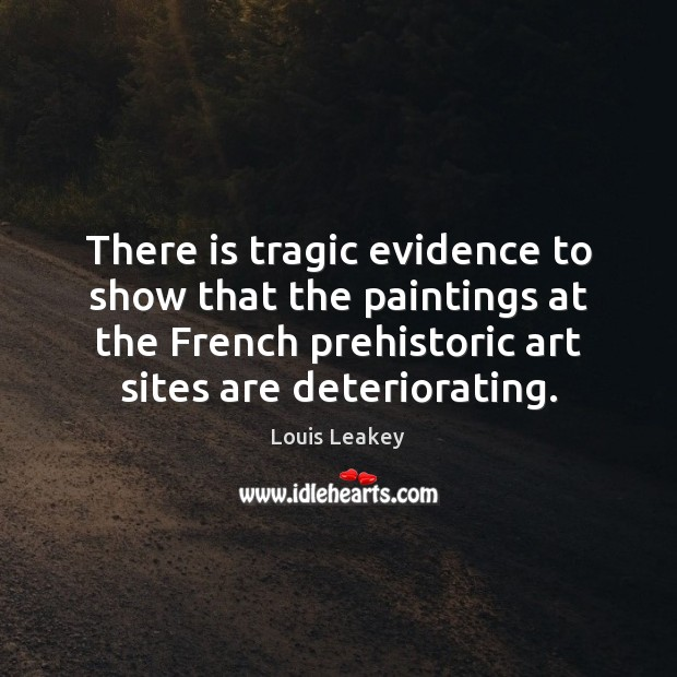 There is tragic evidence to show that the paintings at the French Image