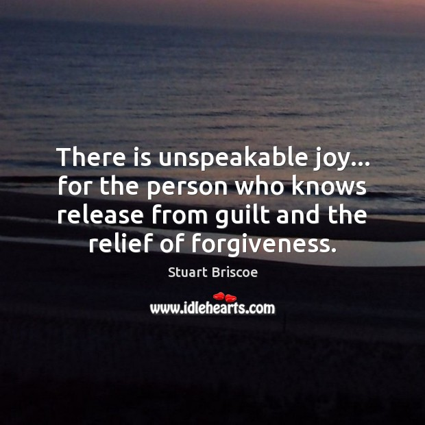 There is unspeakable joy… for the person who knows release from guilt Image