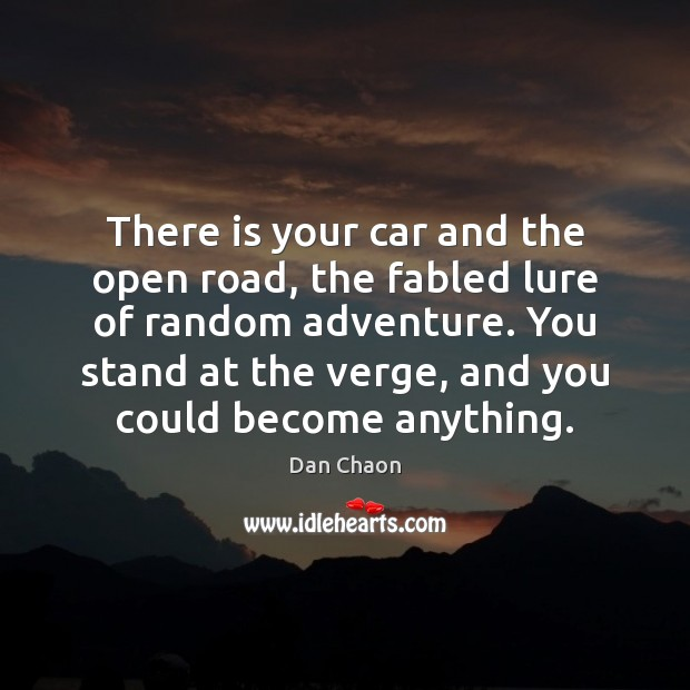 Image, There is your car and the open road, the fabled lure of