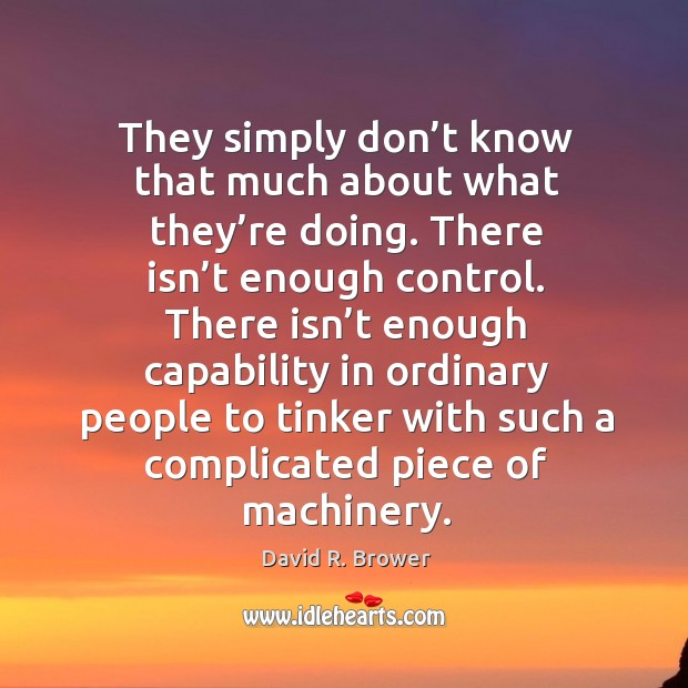There isn't enough capability in ordinary people to tinker with such a complicated piece of machinery. Image