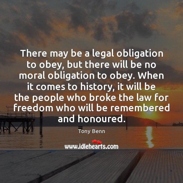 Image, There may be a legal obligation to obey, but there will be