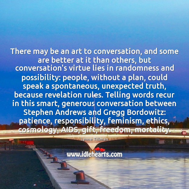 There may be an art to conversation, and some are better at Image