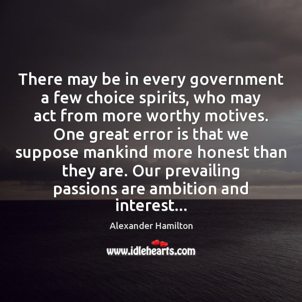There may be in every government a few choice spirits, who may Image