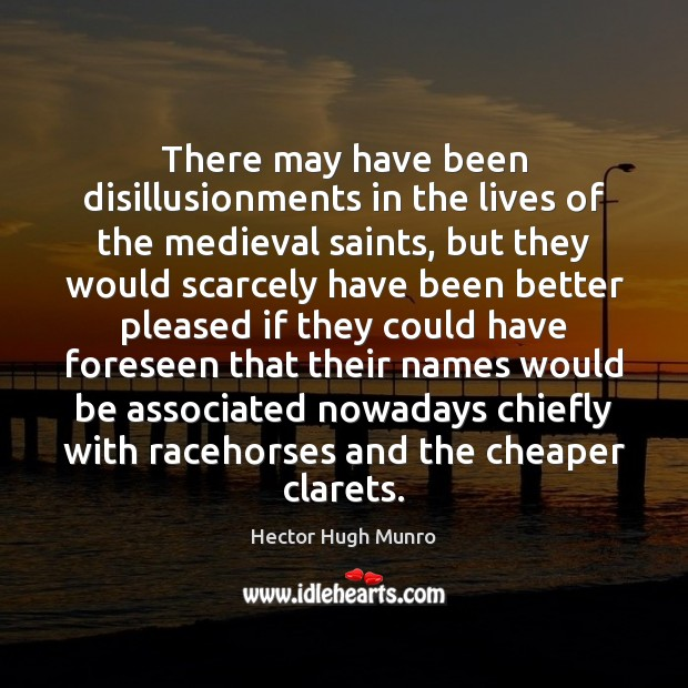 Image, There may have been disillusionments in the lives of the medieval saints,