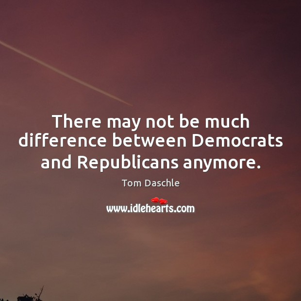 There may not be much difference between Democrats and Republicans anymore. Image